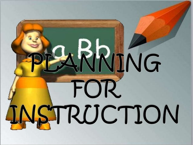 I. What Is Instructional Planning?  II. Types Of Instructional Planning  III. Writing An Objectives  IV. Developing A Less...