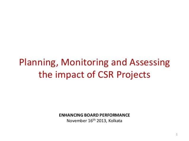 Planning, Monitoring and Assessing the impact of CSR Projects  ENHANCING BOARD PERFORMANCE November 16th 2013, Kolkata 1