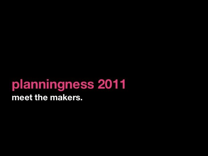 planningness 2011meet the makers.