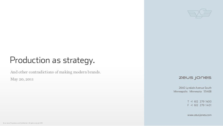 Production as strategy.            And other contradictions of making modern brands.            May 20, 2011              ...