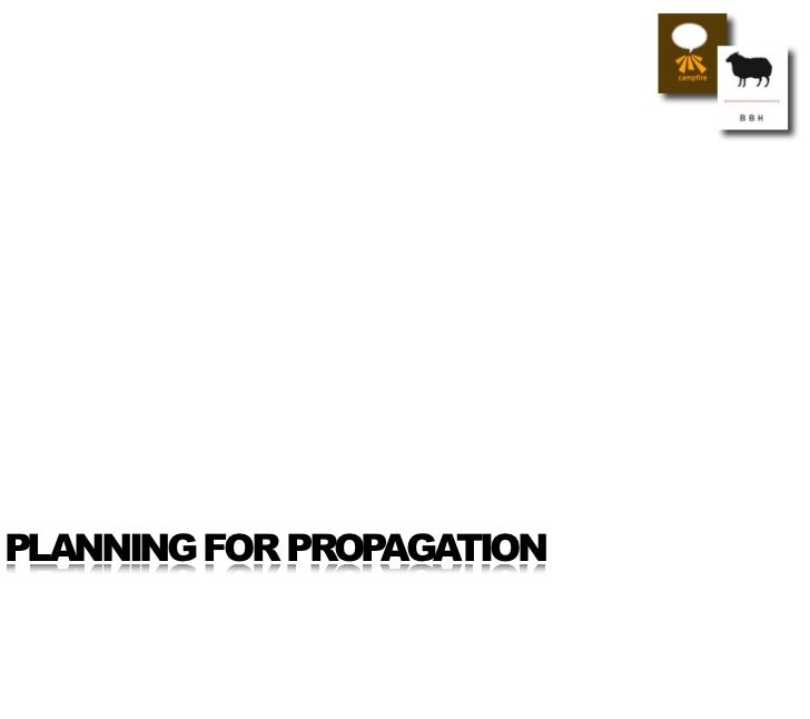 PLANNING FOR PROPAGATION
