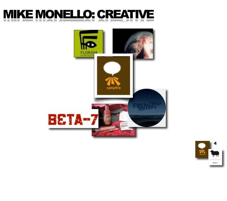 MIKE MONELLO: CREATIVE                              4