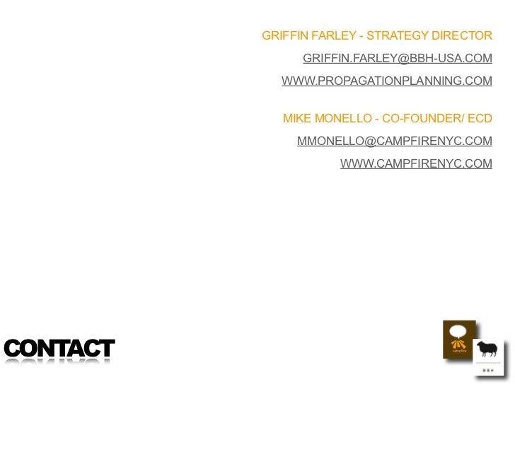 GRIFFIN FARLEY - STRATEGY DIRECTOR                 GRIFFIN.FARLEY@BBH-USA.COM             WWW.PROPAGATIONPLANNING.COM     ...