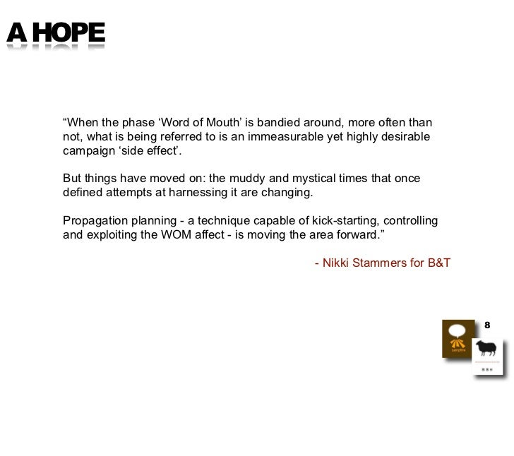 """A HOPE      """"When the phase 'Word of Mouth' is bandied around, more often than    not, what is being referred to is an imm..."""