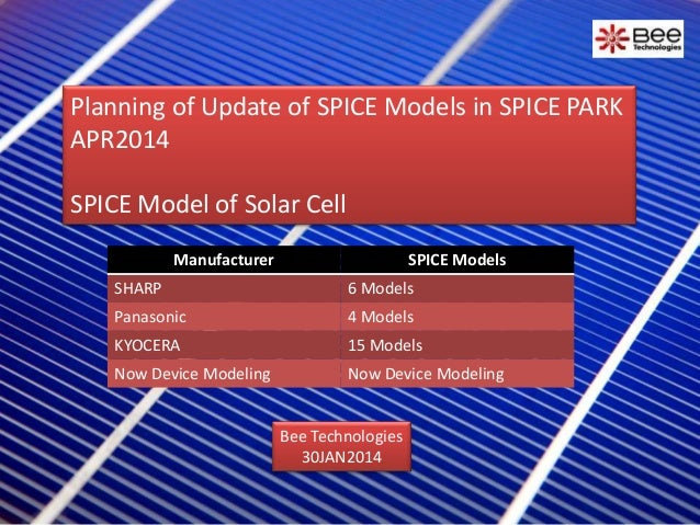 Planning of Update of SPICE Models in SPICE PARK APR2014 SPICE Model of Solar Cell Manufacturer  SPICE Models  SHARP  6 Mo...