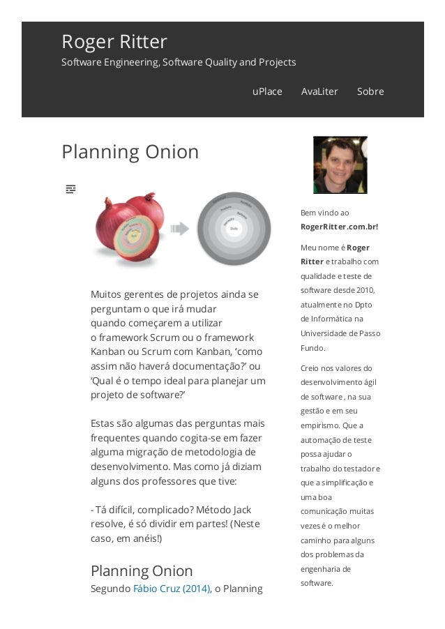 Roger Ritter Software Engineering, Software Quality and Projects  Planning Onion Muitos gerentes de projetos ainda se per...