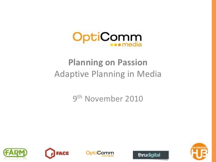 Planning on PassionAdaptive Planning in Media<br />9th November 2010<br />