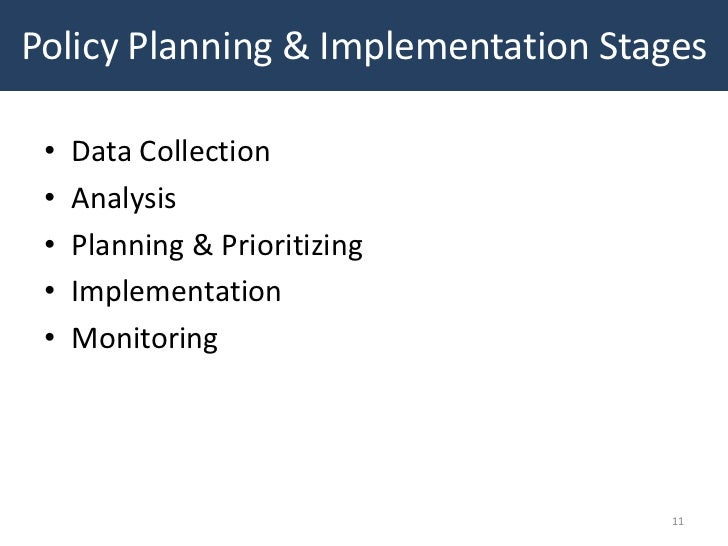 Policy Planning & Implementation Stages •   Data Collection •   Analysis •   Planning & Prioritizing •   Implementation • ...