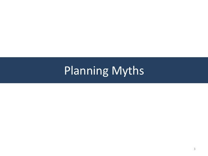 Planning Myths                 3