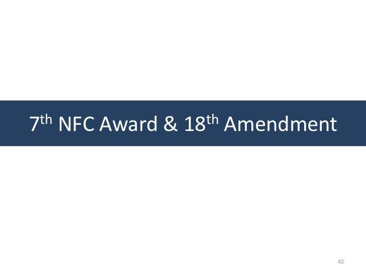 7th NFC Award & 18th Amendment                                 42