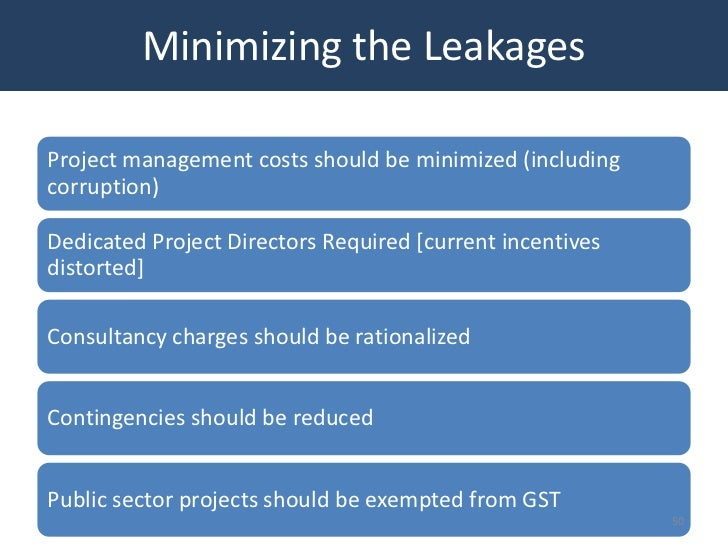 Minimizing the LeakagesProject management costs should be minimized (includingcorruption)Dedicated Project Directors Requi...