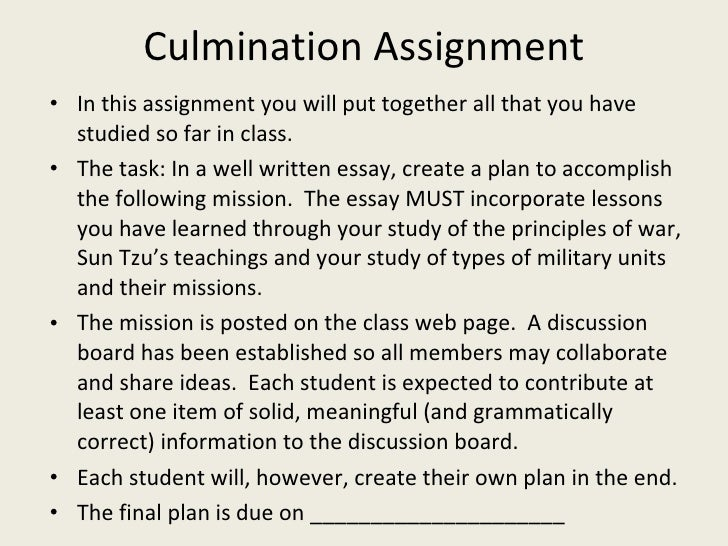 Culmination Assignment <ul><li>In this assignment you will put together all that you have studied so far in class. </li></...