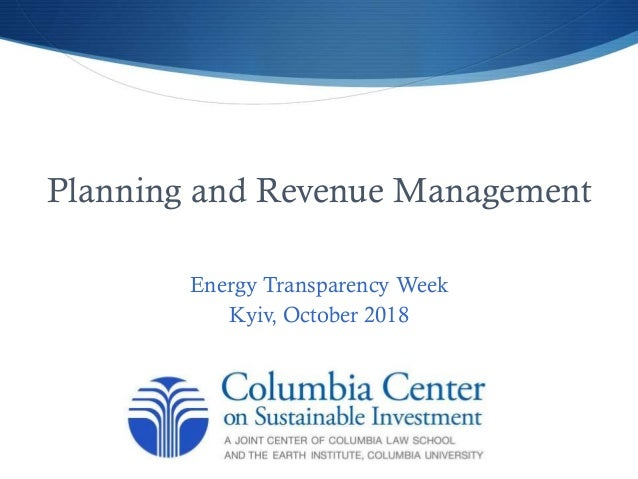 Planning and Revenue Management Energy Transparency Week Kyiv, October 2018