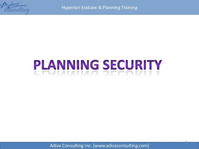 Hyperion Essbase & Planning Training Adiva Consulting Inc. [www.adivaconsulting.com] 1
