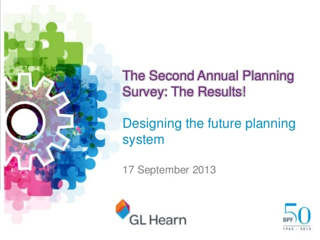 glhearn.com The Second Annual Planning Survey: The Results! Designing the future planning system 17 September 2013