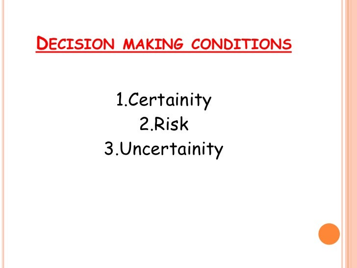 risk and uncertainity in the decision In this series of articles, we want to make a clear distinction between risk and uncertainty this distinction is important for at least two reasons first, the distinction between the two.