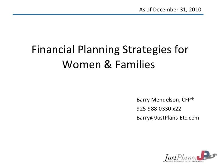 Financial Planning Strategies for Women & Families  Barry Mendelson, CFP® 925-988-0330 x22 [email_address] As of December ...