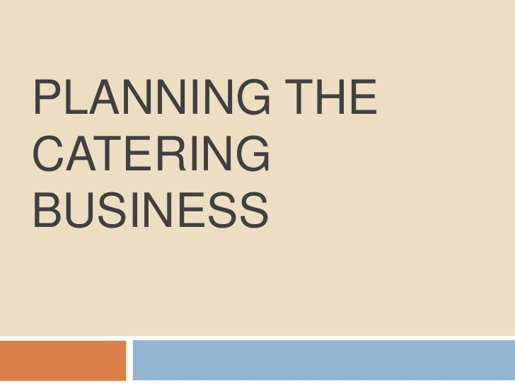 PLANNING THECATERINGBUSINESS