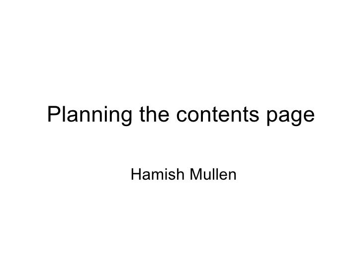 Planning the contents page Hamish Mullen