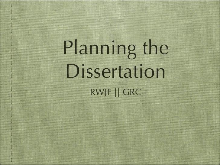 Planning theDissertation   RWJF || GRC