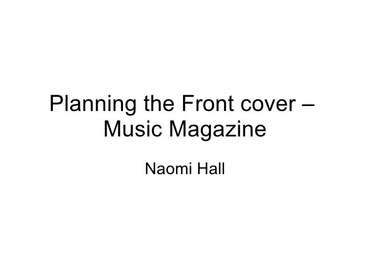 Planning the Front cover –  Music Magazine Naomi Hall