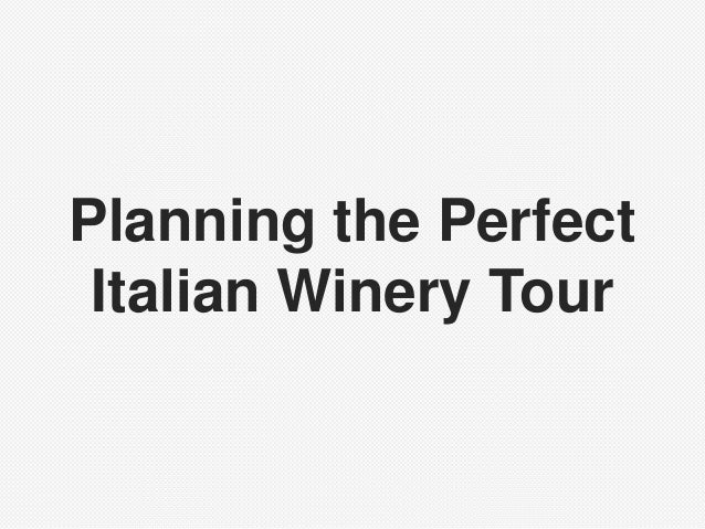 Planning the Perfect Italian Winery Tour