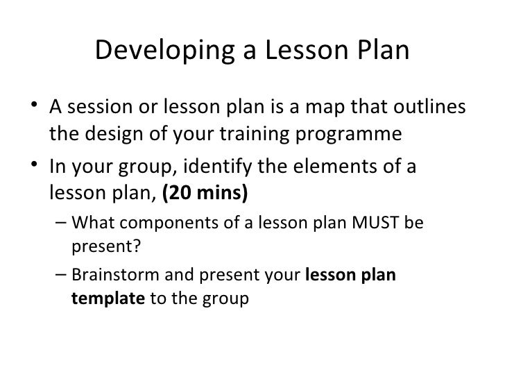 Planning The Training Session - Developing a lesson plan template