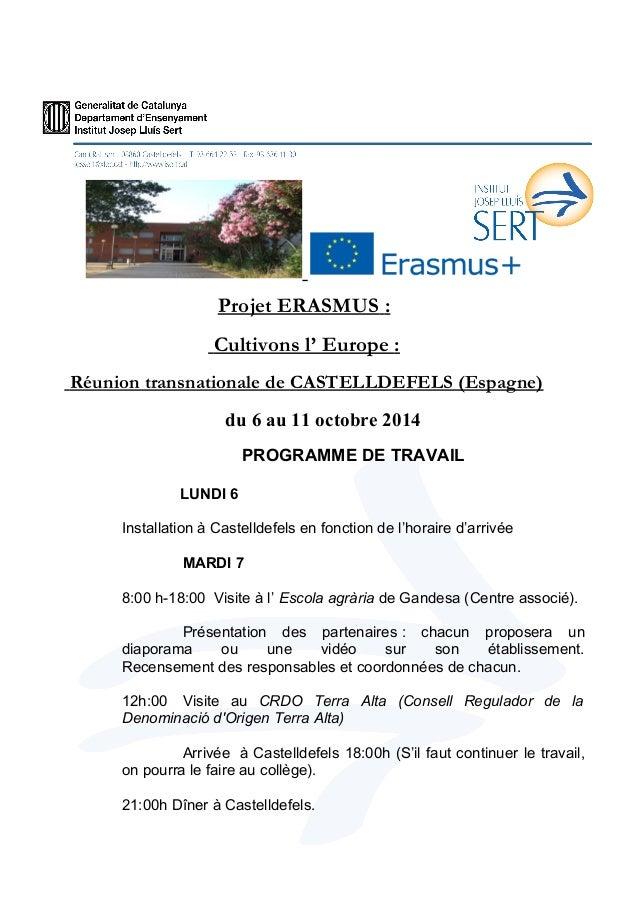 Projet ERASMUS :  Cultivons l' Europe :  Réunion transnationale de CASTELLDEFELS (Espagne)  du 6 au 11 octobre 2014  PROGR...