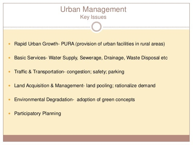 planning and management in urban areas Planning for urban development in india commercial areas being restricted to physical planning of a city and its immediate periphery, master plans have not.