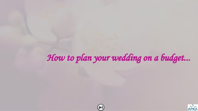 How To Plan Your Wedding On A Budget?