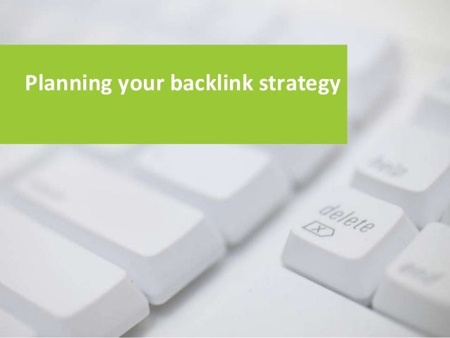 Planning your backlink strategy