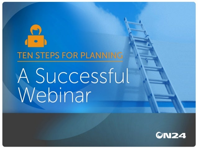 10 Steps to Planning a Successful Webinar | ON24