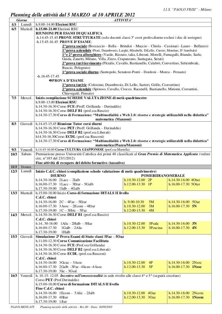 """I.I.S. """"PAOLO FRISI"""" - MilanoPlanning delle attività dal 5 MARZO al 10 APRILE 2012    Giorno                              ..."""