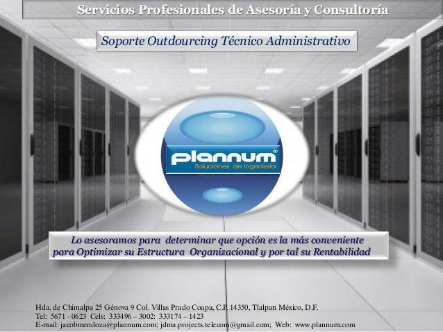 Servicios Profesionales de Asesoría y Consultoría Soporte Outdourcing Técnico Administrativo  Lo asesoramos para determina...