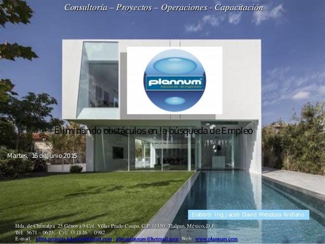 Consultoría – Proyectos – Operaciones - Capacitación Hda. de Chimalpa 25 Génova 9 Col. Villas Prado Coapa, C.P. 14350 Tlal...