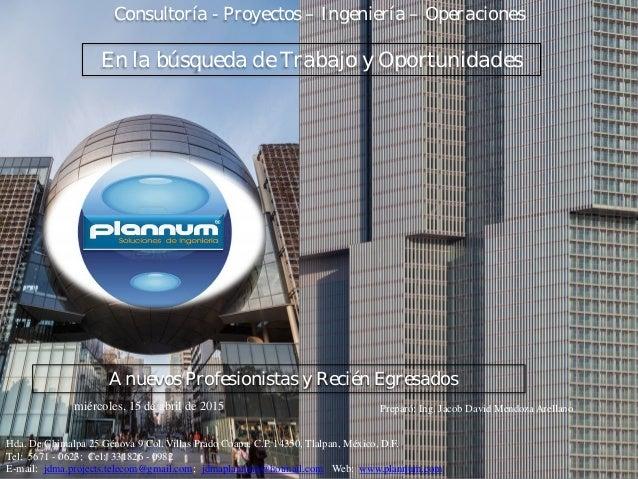 Consultoría - Proyectos – Ingeniería – Operaciones Hda. De Chimalpa 25 Génova 9 Col. Villas Prado Coapa, C.P. 14350, Tlalp...