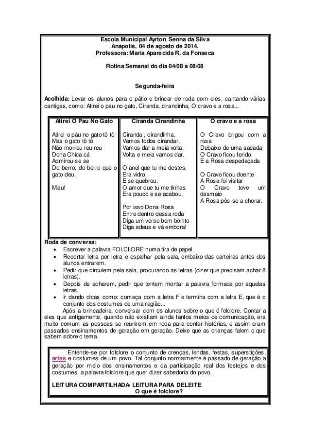 Escola Municipal Ayrton Senna da Silva  Anápolis, 04 de agosto de 2014.  Professora: Maria Aparecida R. da Fonseca  Rotina...