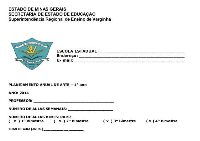 ESTADO DE MINAS GERAIS SECRETARIA DE ESTADO DE EDUCAÇÃO Superintendência Regional de Ensino de Varginha  E E-  ESCOLA ESTA...