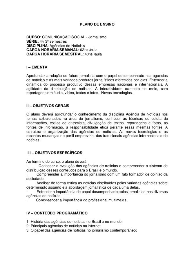PLANO DE ENSINO CURSO: COMUNICAÇÃO SOCIAL - Jornalismo SÉRIE: 4º/ 3º semestres DISCIPLINA: Agências de Notícias CARGA HORÁ...