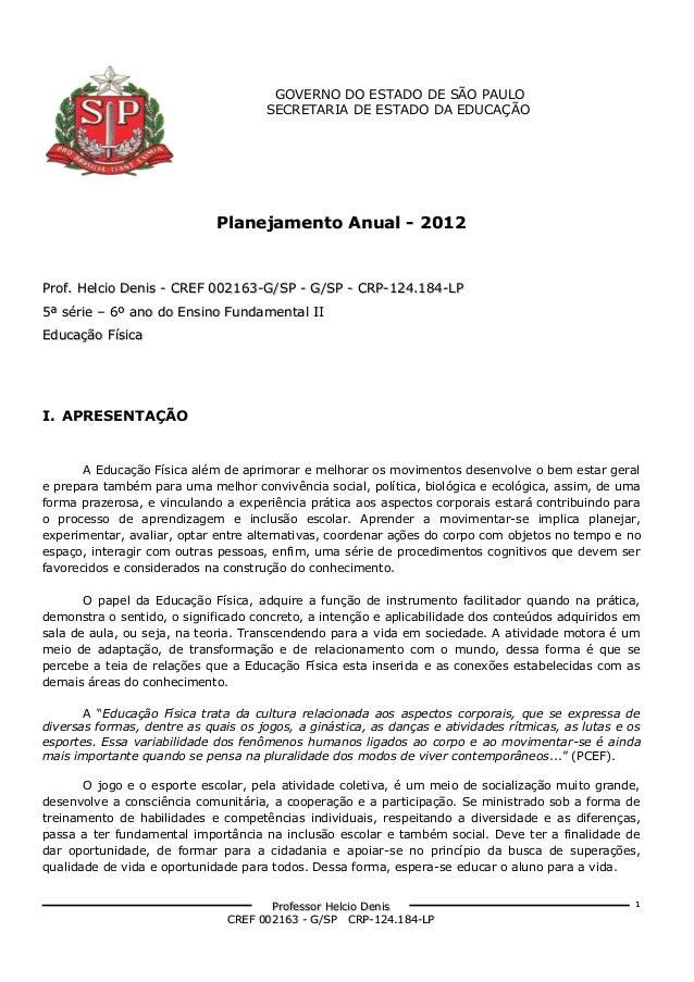 GOVERNO DO ESTADO DE SÃO PAULO SECRETARIA DE ESTADO DA EDUCAÇÃO  Planejamento Anual - 2012  Prof. Helcio Denis - CREF 0021...