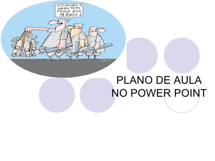 PLANO DE AULA NO POWER POINT