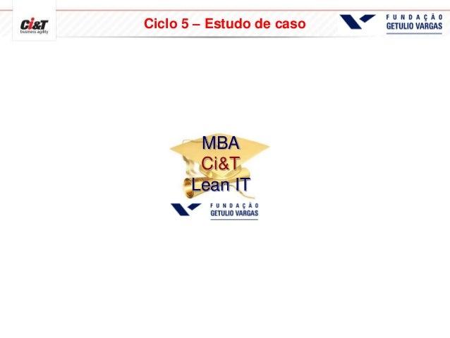 MBA Ci&T Lean IT Ciclo 5 – Estudo de caso