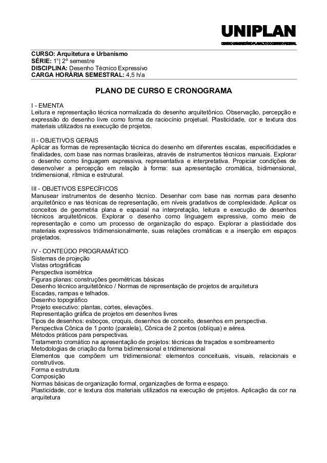 UNIPLAN CENTROUNIVERSITÁRIOPLANALTODODISTRITOFEDERAL CURSO: Arquitetura e Urbanismo SÉRIE: 1°| 2º semestre DISCIPLINA: Des...