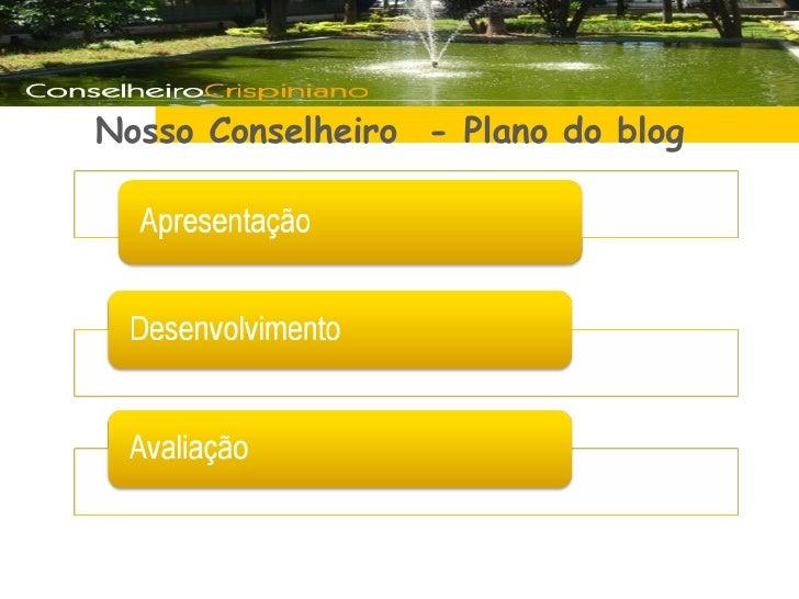 <ul><li>  </li></ul> Nosso Conselheiro  - Plano do blog