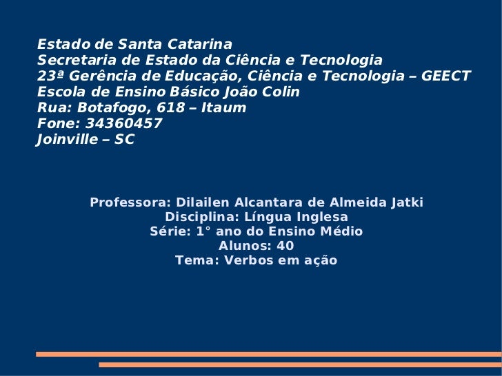 Estado de Santa Catarina Secretaria de Estado da Ciência e Tecnologia 23ª Gerência de Educação, Ciência e Tecnologia – GEE...