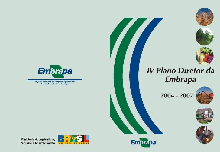 IV Plano Diretor da       Embrapa   2004 - 2007       Julho, 2004