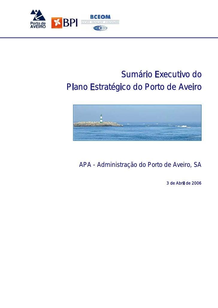 Sumário Executivo do Plano Estratégico do Porto de Aveiro        APA - Administração do Porto de Aveiro, SA               ...