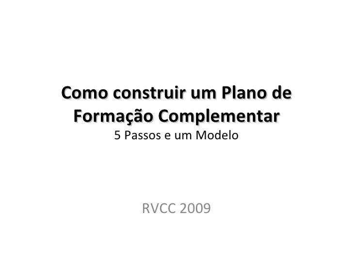 Como construir um Plano de Formação Complementar 5 Passos e um Modelo RVCC 2009
