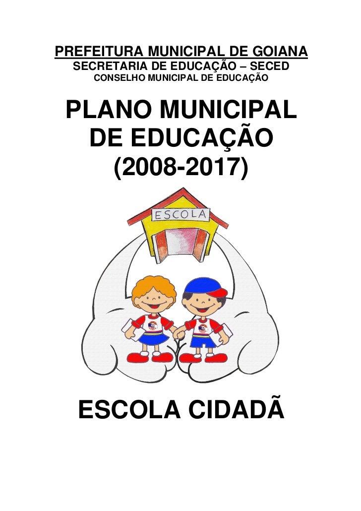 PREFEITURA MUNICIPAL DE GOIANA   SECRETARIA DE EDUCAÇÃO – SECED     CONSELHO MUNICIPAL DE EDUCAÇÃO     PLANO MUNICIPAL   D...
