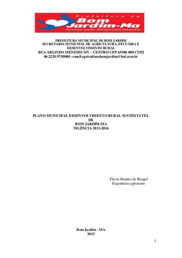 1 PREFEITURA MUNICIPAL DEBOM JARDIM SECRETARIA MUNICIPAL DE AGRICULTURA, PECUÁRIA E DESENVOLVIMENTO RURAL RUA ARLINDO MENE...